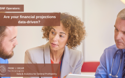 SNF Operators – Are your financial projections data-driven?