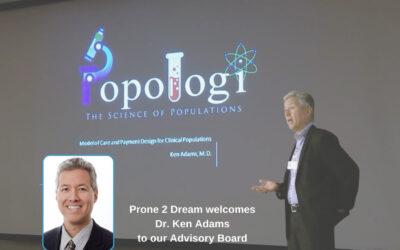 Ken K. Adams, M.D. Joins Advisory Board at Prone 2 Dream Technologies