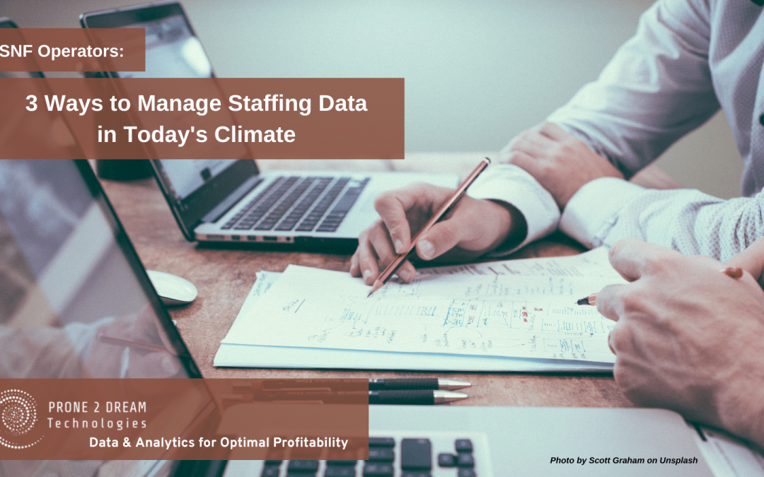 3 Ways to Manage Staffing Data in Today's Challenging Climate